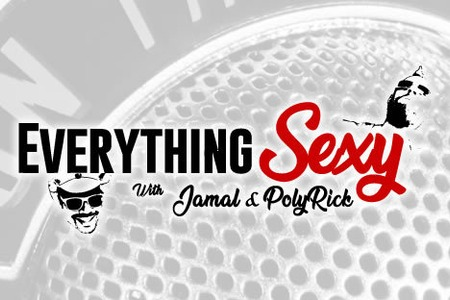 EVERYTHING Sexy with Jamal and PolyRick