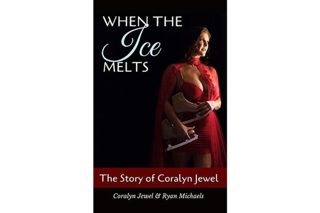 When The Ice Melts: The Story of Coralyn Jewel