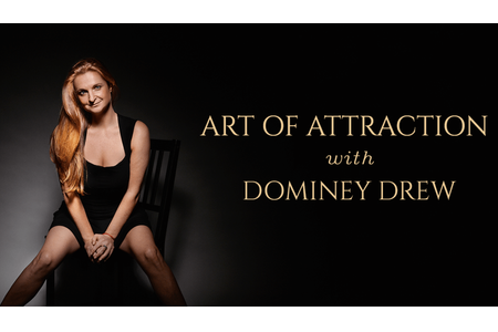 Art of Attraction with Dominey Drew